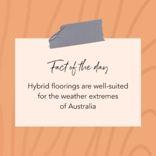Hybrid flooring's multi-layered construction makes it well suited to Australia's harsh sunlight and extreme temperature changes.   Whereas some flooring types are at risk of shrinking or expanding under these settings, hybrid flooring is designed to maintain its integrity despite these conditions.